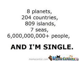 Funny Single Memes - i m single by johnunknown meme center