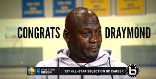Mj Meme - draymond green didn t cry over all star selection because he didn t
