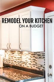 Remodeling Kitchen Cabinets On A Budget by How To Remodel Your Kitchen On A Budget Sarah Titus