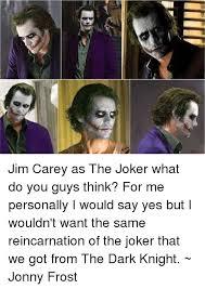 Dark Knight Joker Meme - 25 best memes about jim carey jim carey memes