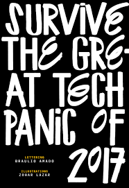 how to survive the great tech panic of 2017 wired