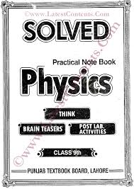 solved practical notebook physics 9th u0026 10th class new pattern