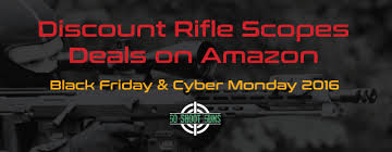 amazon black friday photography deals discount rifle scopes deals on amazon in 2017 u2013 black friday deals
