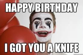 happy birthday creepy clown scary creepy clown memes image memes at relatably