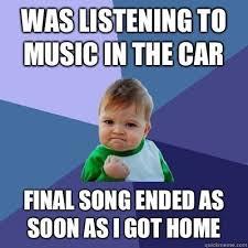 Soon Car Meme - new soon car meme was listening to music in the car final song