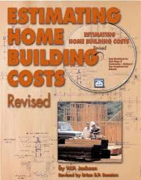 estimating home building costs estimating home building costs revised by w p jackson builder s