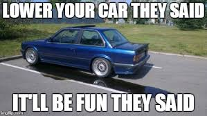 Low Car Meme - car memes and automotive funny stuff thread urban exploration
