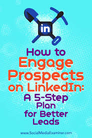 How To Find Resumes On Linkedin How To Engage Prospects On Linkedin A 5 Step Plan For Better