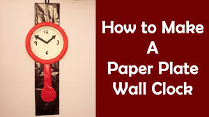 easy craft ideas for kids 8 make wall clock from paper plate