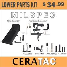 ceratac lower parts kits complete ar 15 34 99 flat rate