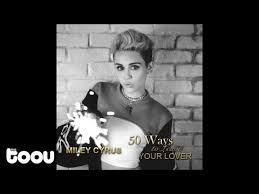 Miley Cyrus Backyard Sessions Download Miley Cyrus U2014 50 Ways To Leave Your Lover U2014 Listen Watch