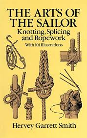 the arts of the sailor knotting splicing and