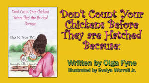Count Your Chickens Before They Hatch Meaning Don T Count Your Chickens Before They Are Hatched Because Book