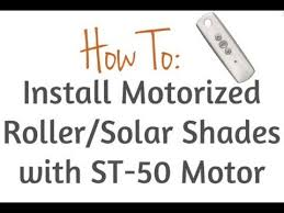 Solar Powered Window Blinds Howto Install Motorized Roller Solar Shades With An St 50 Somfy