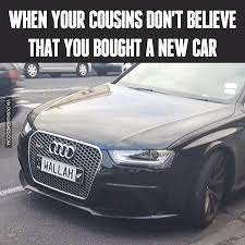 New Car Meme - when your cousins don t believe that you bought a new car image