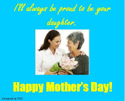 mother u0027s day quotes i u0027ll always be proud to be your daughter