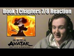 avatar airbender book 1 chapters 7 8 reaction