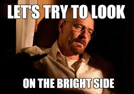 Side By Side Meme - look on the bright side walter know your meme