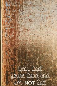 dear dad you re dead and i m not sad slap dash mom