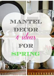 my fireplace mantel 4 ways for spring calypso in the country
