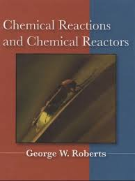 chemical reactions and chemical reactors roberts chemical