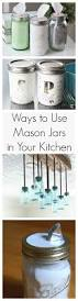 How To Use Mason Jars For Decorating 24 Handy Ways To Use Mason Jars In Your Kitchen Kitchens Craft