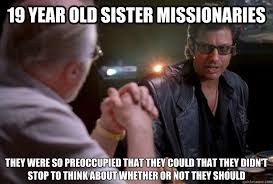 Memes About Sisters - sisters serving missions forgoing marriage page 21 lds