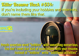 Interest And Hobbies In Resume Killer Resume Hack 034 If You U0027re Including Your Hobbies And