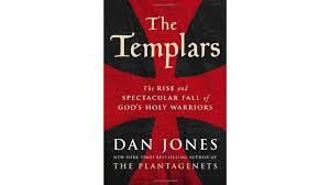 the templars the rise and spectacular fall of god u0027s holy warriors