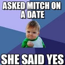 Mitch Meme - asked mitch on a date success kid meme on memegen