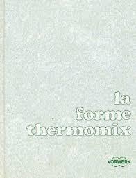 ma cuisine thermomix 2 livres de recette thermomix 3300 ma cuisine thermomix et la