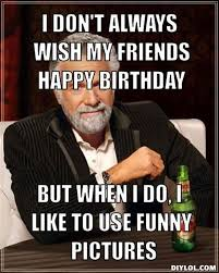 Friends Meme - happy friend birthday meme and pictures with wishes