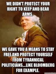 Right To Bear Arms Meme - didn t protect your right to keep and bear arms