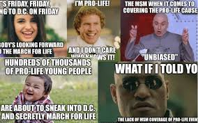 Life Memes - 17 pro life memes to get you pumped for the march for life