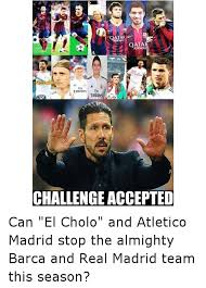 Cholo Memes - atar qata ein emirates emira challenge accepted can el cholo and