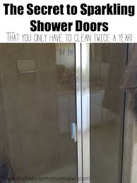 How To Get Shower Doors Clean Secret To Sparkling Shower Doors Only Clean A Year The