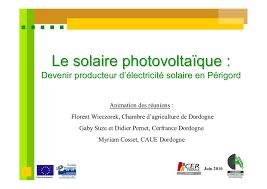 chambre d agriculture de la dordogne le solaire photovoltaïque chambre d agriculture de la dordogne