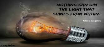 Nothing Can Dim The Light Which Shines From Within Inspirational Quotes For Women Love Ambie