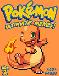 Pokemon Kid Meme - pokemon ultimate pokemon memes joke book 2017 pokemon memes
