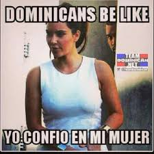 Dominican Memes - dominicans be like them nikkas be creepin on the low too funny