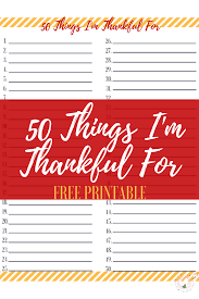 50 things i m thankful for free thankful list print the fervent