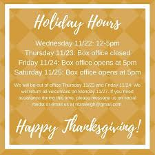 In The Box Thanksgiving Hours Update On Box Office Hours We Will Be Open For Our Normal
