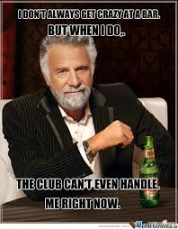 I Can T Even Meme - the club can t even handle me right now by iamforeveralone meme