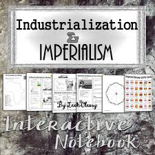 industrialization and imperialism interactive notebook