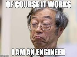 It Works Memes - not nakamoto meme memes imgflip
