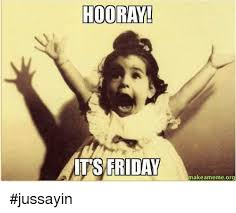 Its Friday Meme - 20 happy memes that scream it s friday volume 1