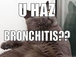 Bronchitis Meme - this is a funny meme i made for my friend quickmeme