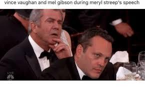 Vince Vaughn Meme - mel gibson vince vaughn meme gibson best of the funny meme