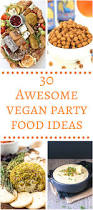 awesome vegan party food ideas
