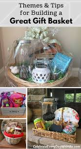 great gift baskets how to themes tips for building a great gift basket celebrate